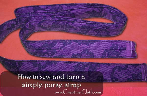 How to Sew and Turn a Simple Purse Strap