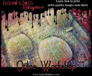 """""""Inked Cloth"""" & """"Inked Cloth Unleashed"""" Online Workshops: Register Now!"""