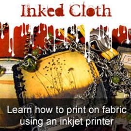 Inked Cloth: Printing on Fabric Using an Inkjet Printer