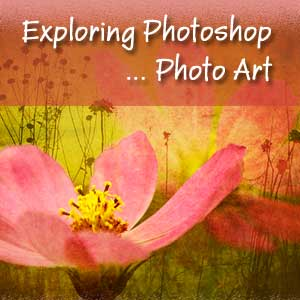 Exploring Photoshop: Creating Photo Art eBook Tutorial