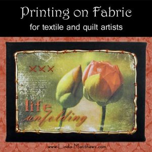 Printing on Fabric for Textile and Quilt Artists