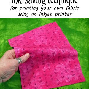 Ink-saving technique for printing your own fabric using an inkjet printer
