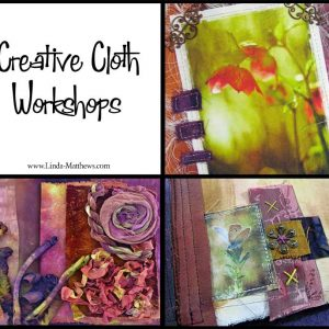 Creative Cloth Workshops for 2018 – Live and In Person
