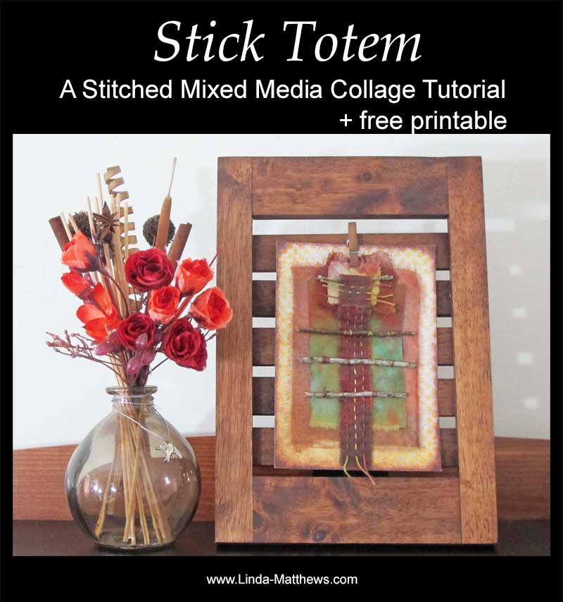 Stick Totem: A Stitched Mixed Media Collage Tutorial + Free Printable