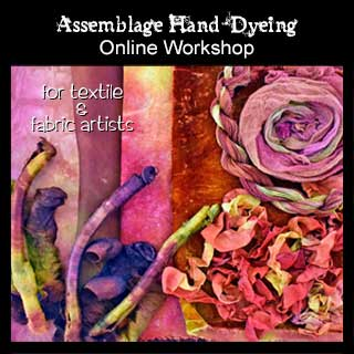 Assemblage Hand-Dyeing Online Workshop